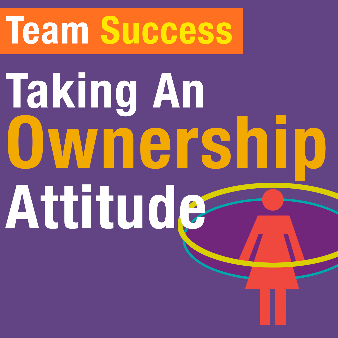 Team Success: Taking An Ownership Attitude