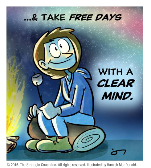 … & take Free Days with a clear mind.