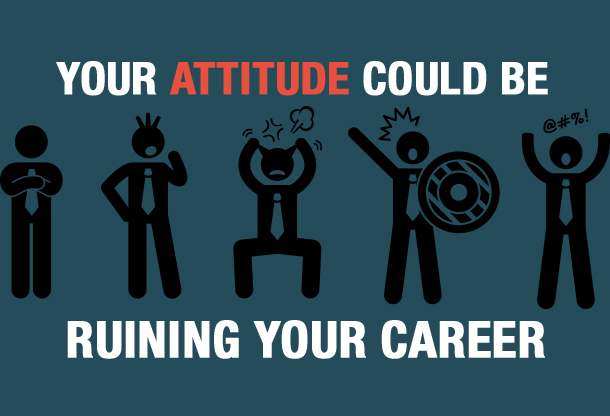 Your Attitude Could Be Ruining Your Career