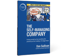 "Buy the book ""The Self-Managing Company"" now."