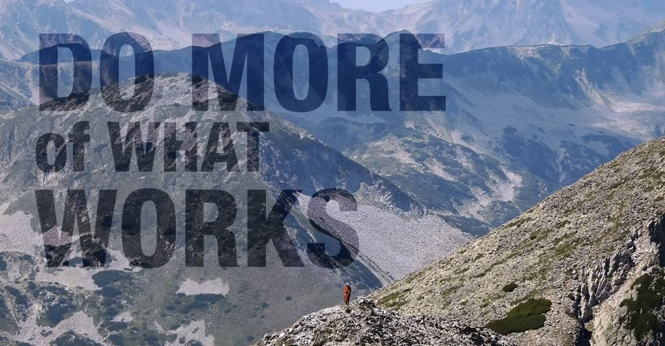 Do More Of What Works