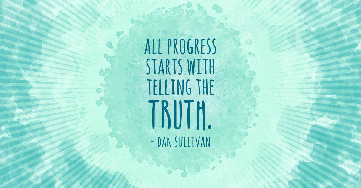 """All progress starts with telling the truth."" class="